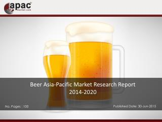 Beer Asia-Pacific Market Research Report, 2014 – 2020
