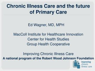 Chronic Illness Care and the future of Primary Care