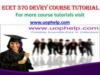 ECET 370 UOP Courses/Uophelp