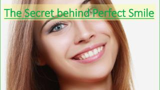 The secret behind perfect smile by Dentzz Dental Care