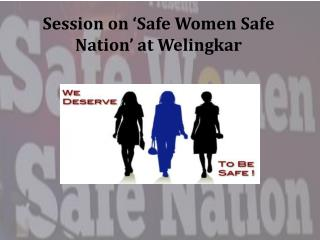 Session on 'Safe Women Safe Nation' at Welingkar