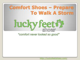 Comfort Shoes – Prepare To Walk A Storm