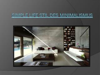 simple life stil des minimalisimus