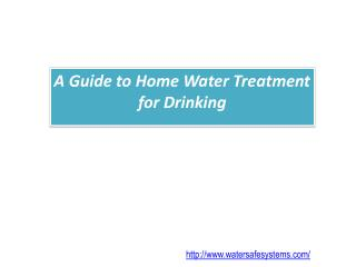 A Guide to Home Water Treatment for Drinking