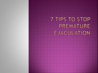 7 Tips To Stop PE condition in Men