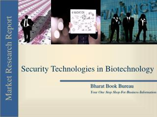 Security Technologies in Biotechnology