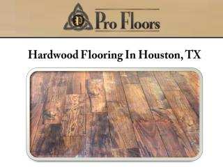 Hardwood Flooring In Houston, TX
