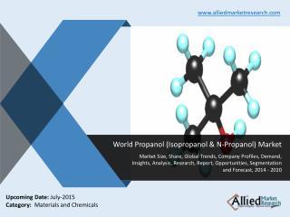 World Propanol Market Analysis, Demand, Forecast 2014-2020