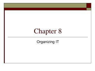 Organizing IT