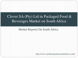Clover SA (Pty) Ltd in Packaged Food & Beverages Market on S