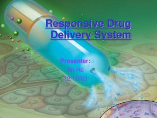 Responsive Drug Delivery System