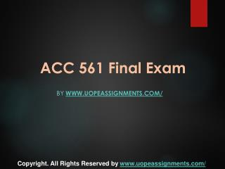 ACC 561 Final Exam Latest University of Phoenix Final Exam