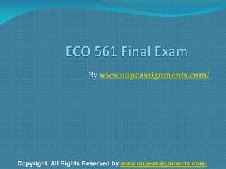 ECO 561 Final Exam Latest University of Phoenix Tutoring