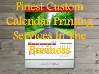 Finest Custom Calendar Printing Services In The Business