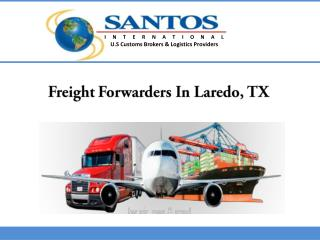 Freight Forwarders In Laredo, TX