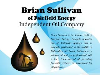 Brian Sullivan of Fairfield Energy