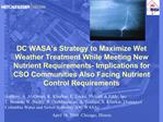 DC WASA s Strategy to Maximize Wet Weather Treatment While Meeting New Nutrient Requirements- Implications for CSO Commu