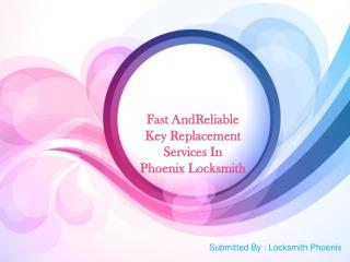 Fast And Reliable Key Replacement Services In Phoenix Locksm