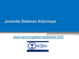Juvenile Defense Attorneys - Call at 888-550-4026 - www.winningdefenselawyer.com