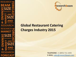 Global Restaurant Catering Charges Industry 2015