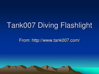 Tank007 Diving Flashlight