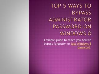 Top 5 ways to bypass administrator password on Windows 8