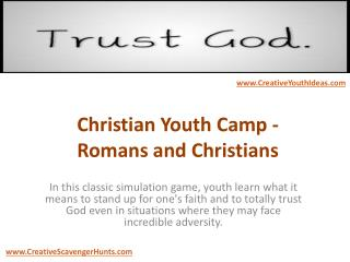 Christian Youth Camp - Romans and Christians