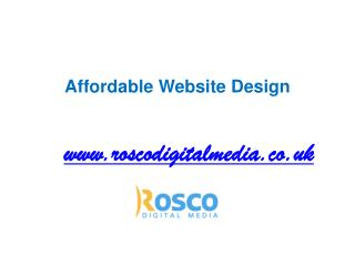 Affordable Website Design at www.roscodigitalmedia.co.uk