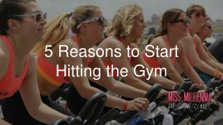 5 Reasons to Start Hitting the Gym
