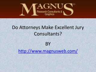Do Attorneys Make Excellent Jury Consultants?