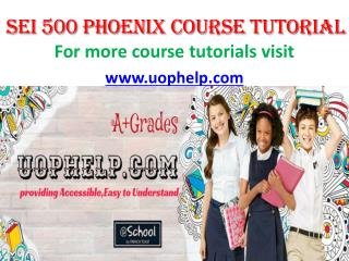 SEI 500 UOP COURSE Tutorial/UOPHELP