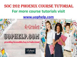 SOC 262 UOP COURSE Tutorial/UOPHELP