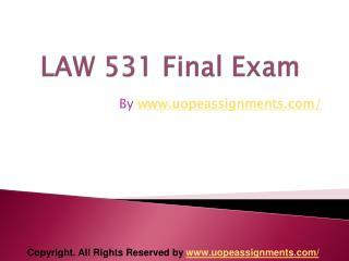 LAW 531 Final Exam Latest University of Phoenix