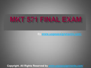 MKT 571 Final Exam Latest Question Answers