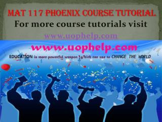MAT 117 UOP COURSE Tutorial/UOPHELP