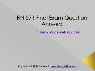 FIN 571 Final Exam Latest UOP Assignments