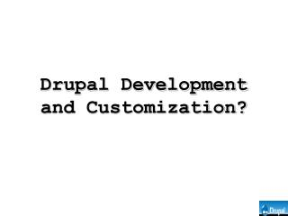 Drupal Development and Customization