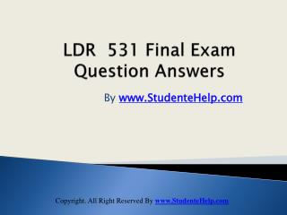 LDR 531 Final Exam Latest University of Phoenix Final Exam S