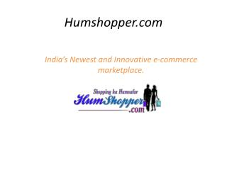 India's Newest and Innovative e-commerce marketplace.