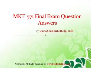 MKT 571 Final Exam Latest UOP Tutorials