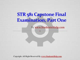 STR 581 Capstone Final Exam Part One Latest Online HomeWork