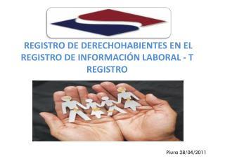 REGISTRO DE DERECHOHABIENTES EN EL REGISTRO DE INFORMACI N LABORAL - T REGISTRO