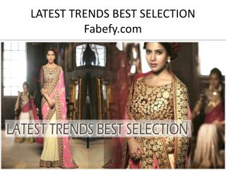 LATEST TRENDS BEST SELECTION