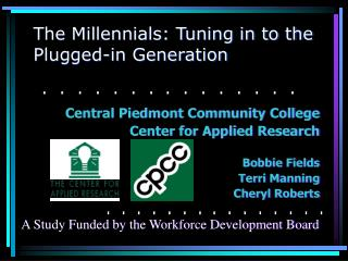 The Millennials: Tuning in to the Plugged-in Generation