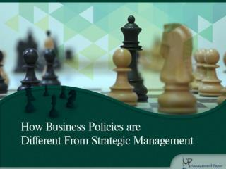 Learn How Business Policies Differ from Strategic Management
