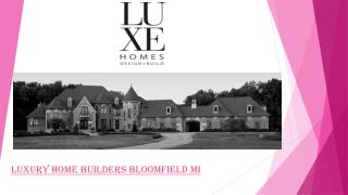 Luxury Custom Home Builders Bloomfield Hills Mi
