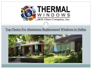 Top Choice For Aluminum Replacement Windows in Dallas