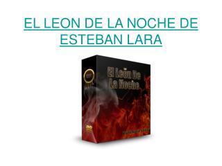 El Leon de la Noche libro pdf Esteban Lara