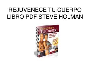 Rejuvenece tu Cuerpo libro pdf  Steve Holman