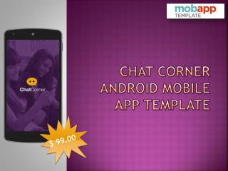 Chat Corner Android Mobile App Template - Only at $99